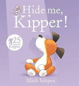 Hide Me, Kipper by Mick Inkpen (Paperback) NEW