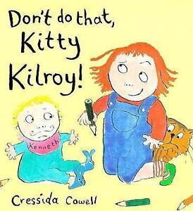 Don't Do That Kitty Kilroy, Cowell, Cressida, Very Good Book