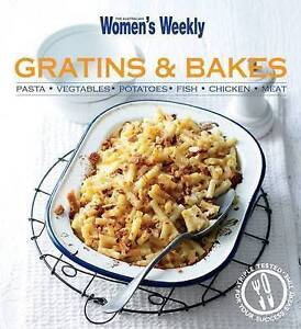Australian Women's Weekly - Gratins and Bakes