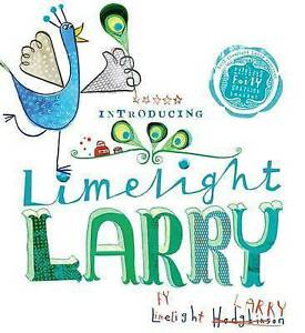Limelight Larry, Good Condition Book, Hodgkinson, Leigh, ISBN 9781408301838