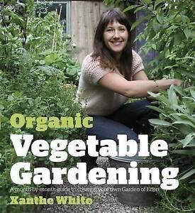 Organic Vegetable Gardening ' White, Xanthe