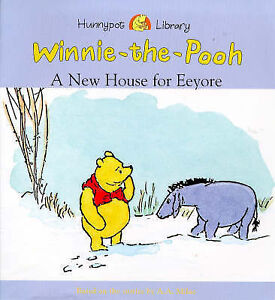 A New House for Eeyore (Hunnypot Library), A. A. Milne