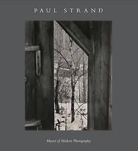Paul Strand: Photography and Film for the Twentieth Century (Philadelphia Museum