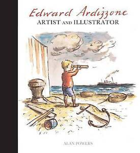 Edward Ardizzone: Artist and Illustrator, Alan Powers, Very Good condition, Book