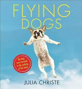 Flying Dogs by Christe, Julia -Hcover