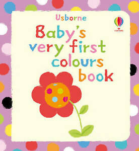 """VERY GOOD"" Jenny Tyler, Baby's Very First Book of Colours, Book"
