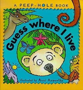"""VERY GOOD"" Guess Where I Live (Peep-hole books), Axworthy, Anni, Book"