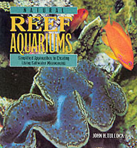 Natural Reef Aquariums: Simplified Approaches to Creating Living-ExLibrary