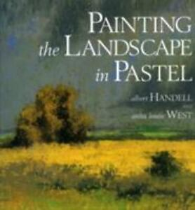 Painting-the-Landscape-in-Pastel-by-Albert-Handell-and-Anita-Louise-West