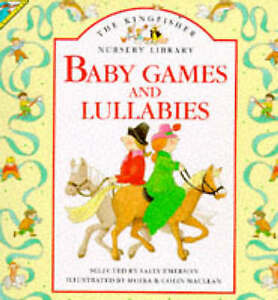 Baby Games and Lullabies (Kingfisher Nursery Library), Sally Emerson