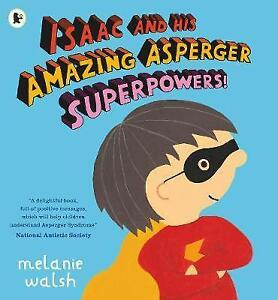 Isaac-and-His-Amazing-Asperger-Superpowers-by-Walsh-Melanie-Paperback-Book