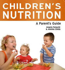 Falaschi, Angela, Childs, Andrea, Children's Nutrition - A Parent's Guide, Very