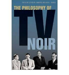 The Philosophy of TV Noir (Philosophy Of Popular Culture) by Sanders, Steven, S