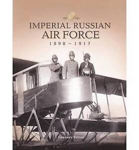 Imperial Russian Air Force 1898-1917 by Gennady Petrov (Paperback, 2013)