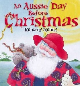 BOOK ~ AN AUSSIE DAY BEFORE CHRISTMAS BY KILMENY NILAND ~ NEW HARDCOVER