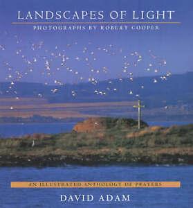 Landscapes of Light: An Illustrated Anthology of Prayers David Adam