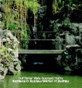 Gardens in Suzhou/Garten in Suzhou: Gärten in Suzhou, 3932565363, Very Good Book