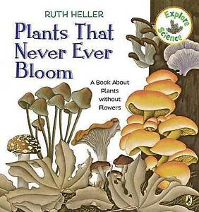 Plants That Never Ever Bloom Book about Plants Without Flowers by Heller Ruth