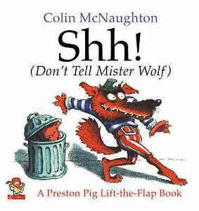 Shh!: (Don't Tell Mister Wolf) (Preston Pig), McNaughton, Colin | Paperback Book