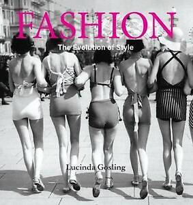 GOSLING, LUCY-FASHION - THE EVOLUTION OF STYLE  BOOK NEW