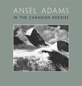 Ansel Adams in the Canadian Rockies, Adams, Ansel, New, Hardcover