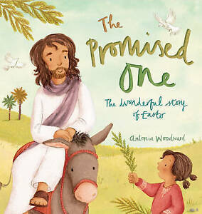 The-Promised-One-The-Wonderful-Story-of-Easter-by-Antonia-Woodward
