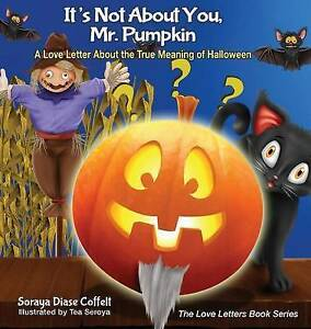 It's Not about You Mr Pumpkin Love Letter about True Meaning Halloween by Coffel