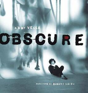 NEW Obscure: Observing the Cure by Andy Vella