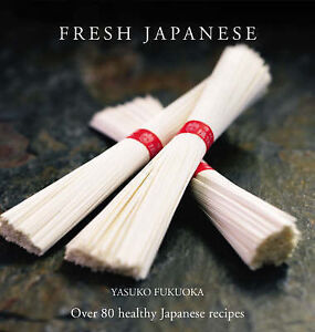 Fresh Japanese: Over 80 Healthy Japanese...