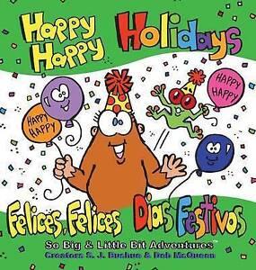 Happy Happy Holidays: Felices, Felices Dias Festivos by Bushue, S. J. -Hcover