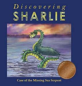 Discovering Sharlie - Case of the Missing Sea Serpent by Vroom, Craig -Hcover