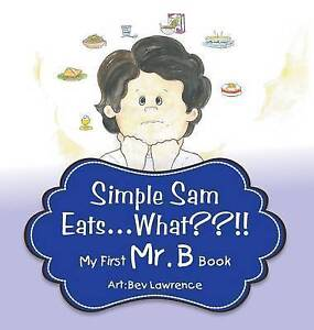 Simple Sam Eats What?! By Bromberg, Steven 9780996236829 -Hcover