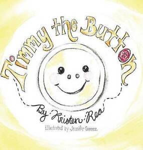 Timmy the Button by Rea, Kristen N. -Hcover