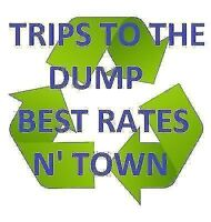TRIPS TO THE DUMP YARD CLEANING GARBAGE REMOVAL *GOOD RATES*