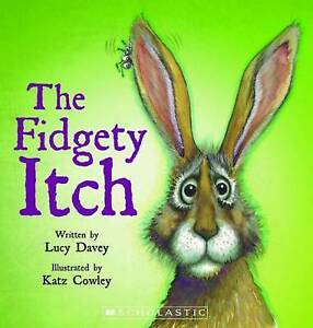 THE FIDGETY ITCH Children's Reading Picture Story Book by Lucy Davey NEW SC 1