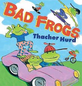 NEW Bad Frogs by Thacher Hurd