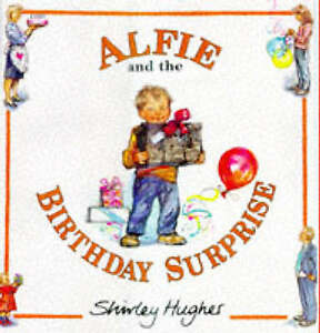 Alfie and the Birthday Surprise by Shirley Hughes (Hardback, 1997)