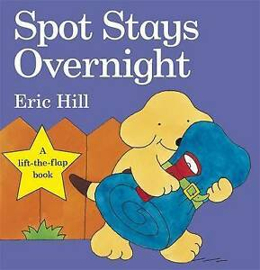 Spot Stays Overnight by Eric Hill (Board book, 2009)