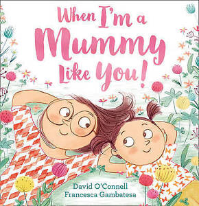 When I'm a Mummy Like You! by O'Connell, David | Paperback Book | 9780008100254