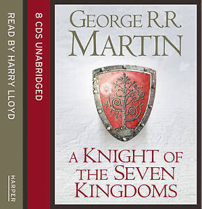 A Knight of the Seven Kingdoms: Being the Adventures of Ser Duncan the Tall,...