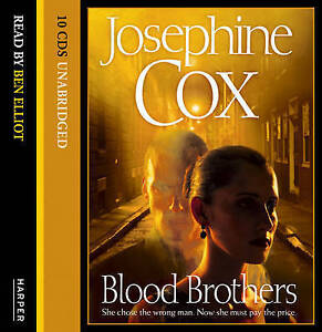 Blood Brothers by Josephine Cox - audio CD, unabridged (2010) NEW SEALED