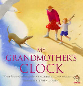 My Grandmother's Clock by Geraldine McCaughrean (Paperback, 2003)