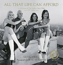 NEW SEALED All That Life Can Afford,A celebration of The Carlton Tower Hotel by Clive Aslet Hardback