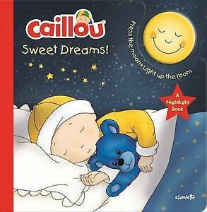 Caillou, Sweet Dreams: Nightlight Book By Paradis, Anne -Hcover