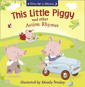 This Little Piggy and Other Action Rhymes, Mandy Stanley