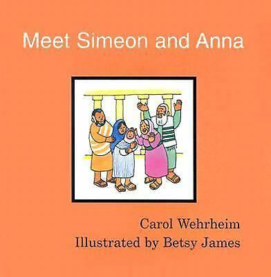 Simeon And Anna (Meet Simeon and Anna by Wehrheim, Carol)