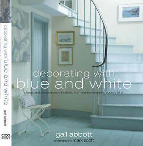 (Good)-Decorating with Blue and White (Hardcover)-Abbott, Gail-1906094640