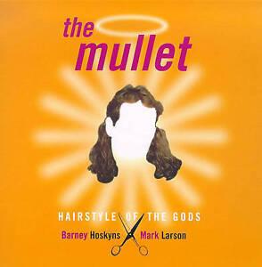 The Mullet Hairstyle of the Gods Larson Mark Hoskyns Barney Very Good Book - Consett, United Kingdom - The Mullet Hairstyle of the Gods Larson Mark Hoskyns Barney Very Good Book - Consett, United Kingdom