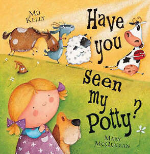 Have You Seen My Potty?, Mij Kelly, Mary McQuillan | Paperback Book | 9780340911