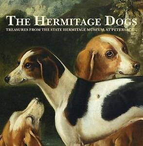 The Hermitage Dogs Treasures State Hermitage Museum St by Hermitage Museum
